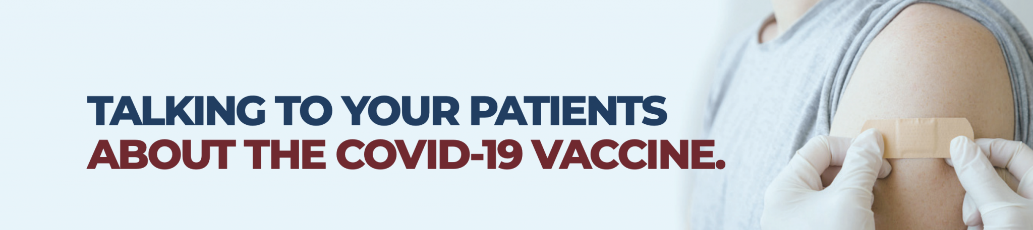 Talking to your patients about the COVID-19 Vaccine