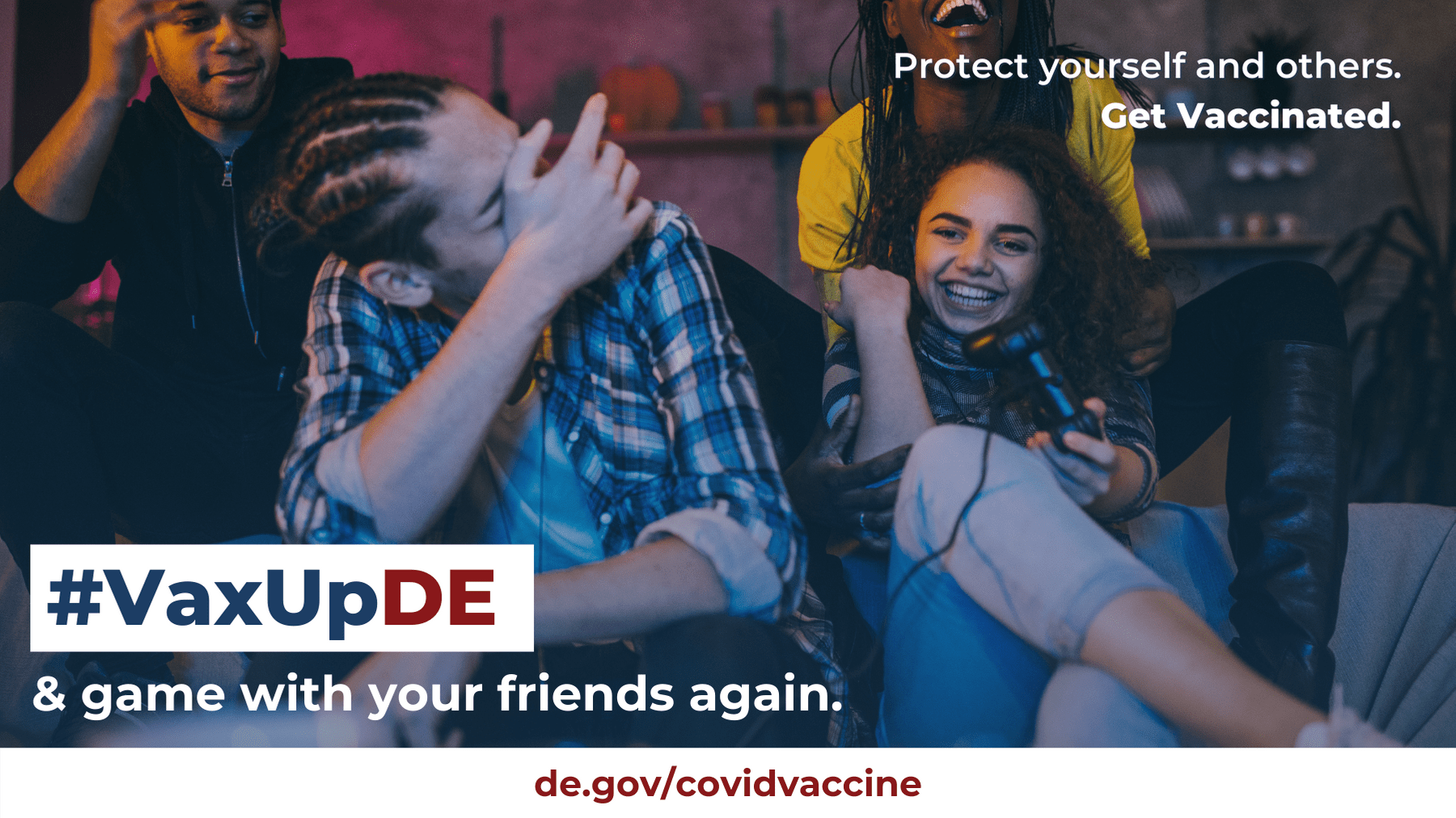 VaxUpDE. Protect yourself and others. Get Vaccinated. Teens laughing together while in a lounge with purple ambient light.