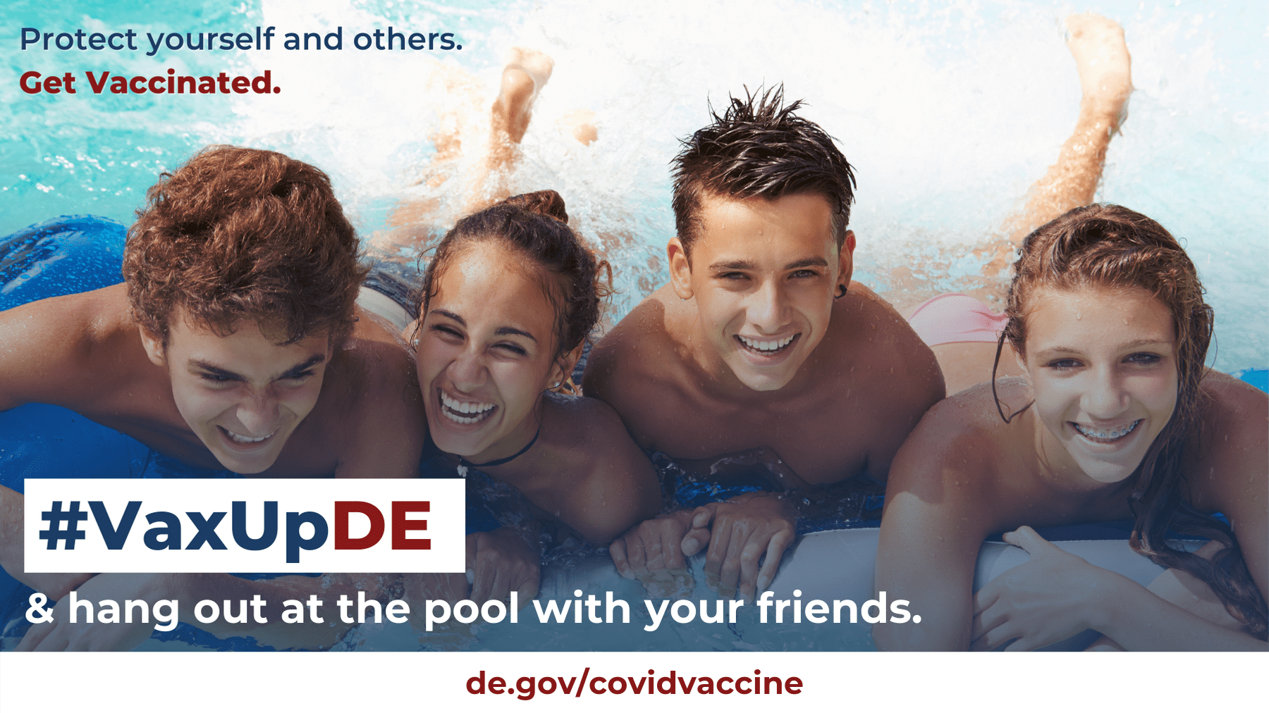 VaxUpDE. Protect yourself and others. Get Vaccinated. Teens swimming in a pool together in the summer sun.