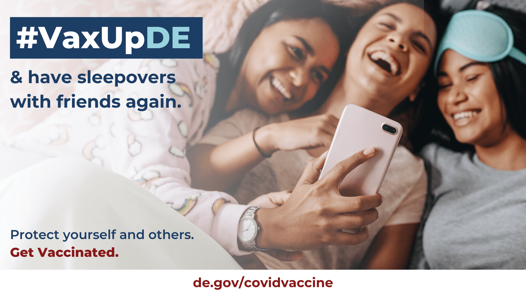 VaxUpDE. Protect yourself and others. Get Vaccinated. Teen girls having a sleep over together.