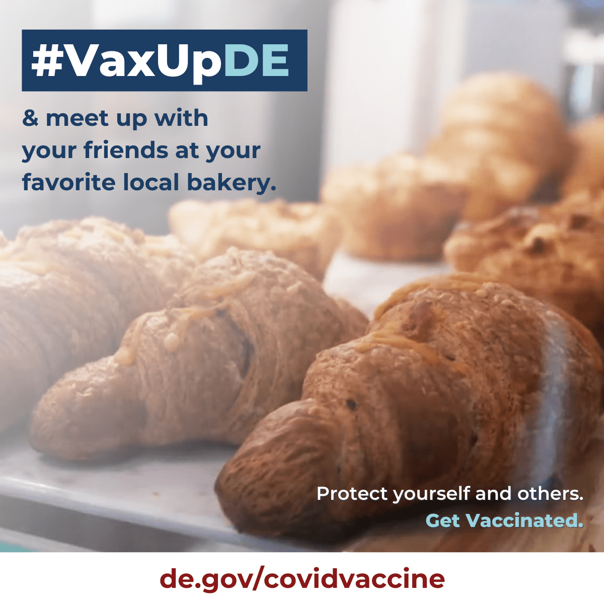 VaxUpDE Protect yourself and others. Get vaccinated. A croissant from a local Delaware coffee shop is shown.