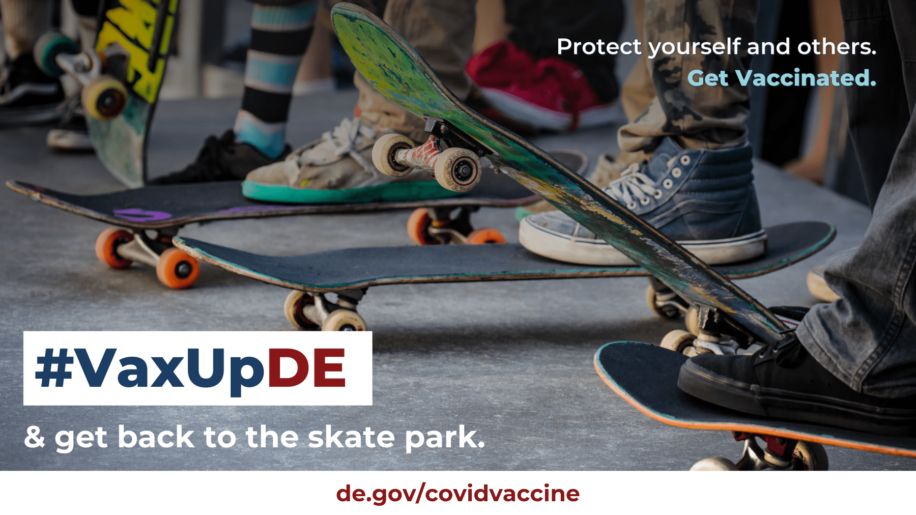 VaxUpDE. Protect yourself and others. Get Vaccinated. A lower view of teens standing together while propping up skateboards. Their converse and interesting skate board designs are shown.