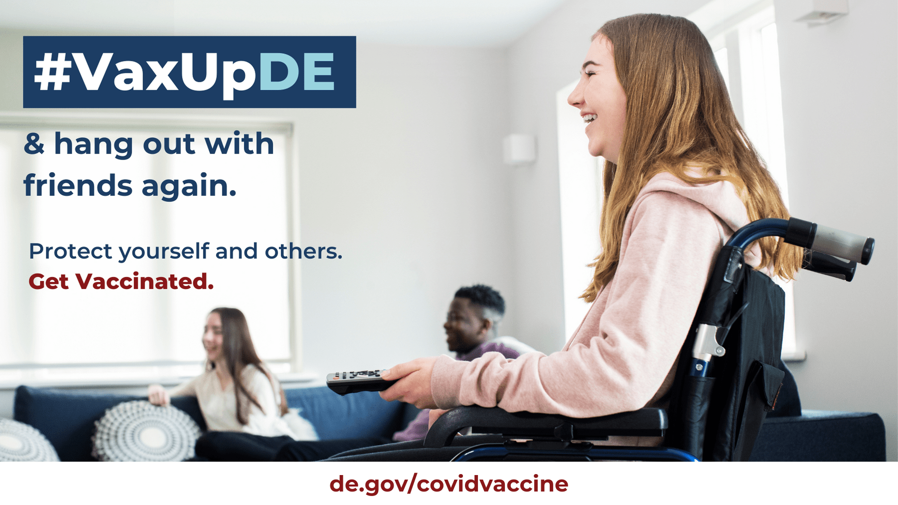VaxUpDE. Protect yourself and others. Get Vaccinated. Teens smiling while sitting a lounge together.